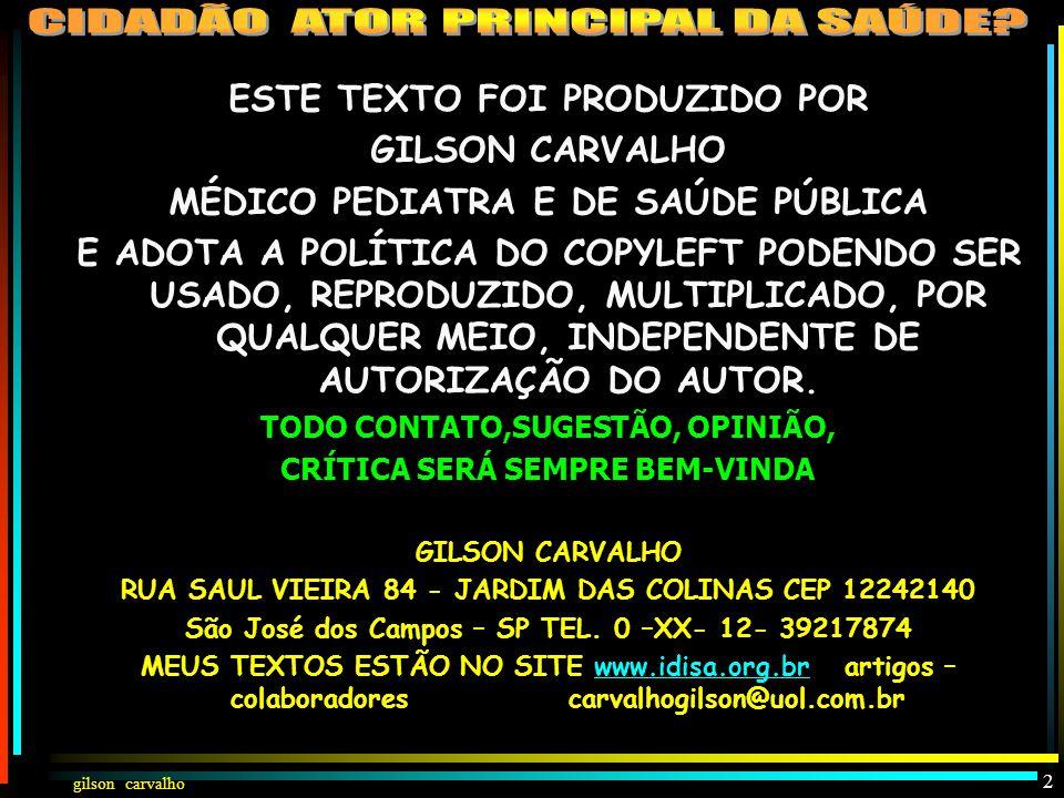 """gilson carvalho """"CIDADÃO, SUJEITO HISTÓRICO NA CONSTRUÇÃO DE SUA SAÚDE E BEM ESTAR (FELICIDADE) """" 1"""