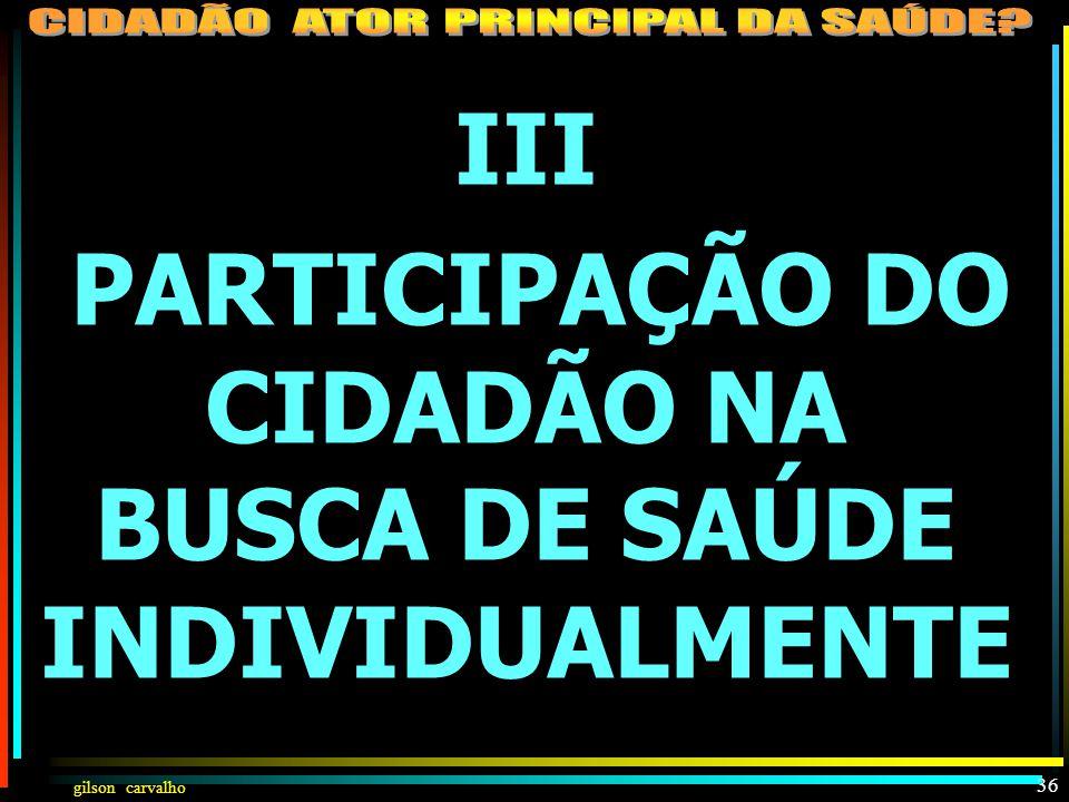"""gilson carvalho 35 PARTICIPAÇÃO DA COMUNIDADE NA SAÚDE """" A PARTICIPAÇÃO DA COMUNIDADE NA GESTÃO DO SUS É UMA DAS FORMAS DO CONTROLE SOCIAL DA ATUAÇÃO"""