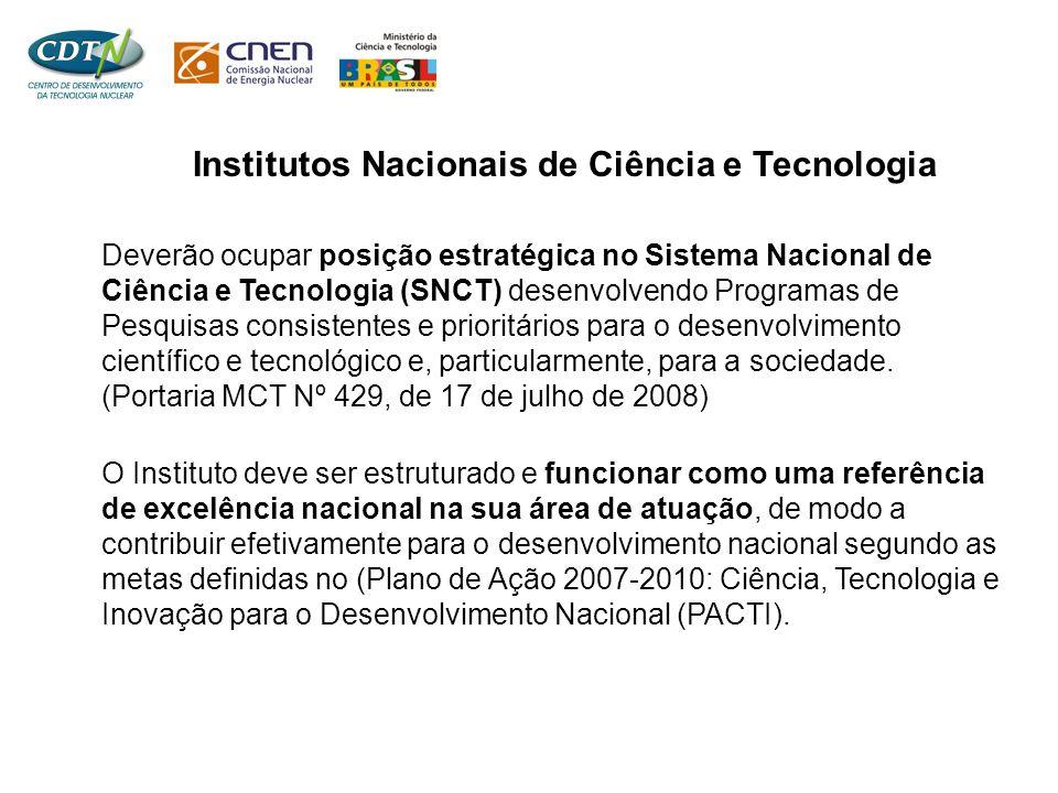 Deverão ocupar posição estratégica no Sistema Nacional de Ciência e Tecnologia (SNCT) desenvolvendo Programas de Pesquisas consistentes e prioritários