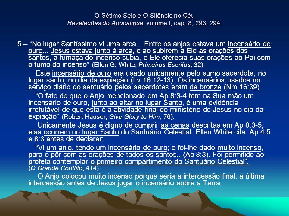 """O Sétimo Selo e O Silêncio no Céu Revelações do Apocalipse, volume I, cap. 8, 293, 294. 5 – """"No lugar Santíssimo vi uma arca... Entre os anjos estava"""