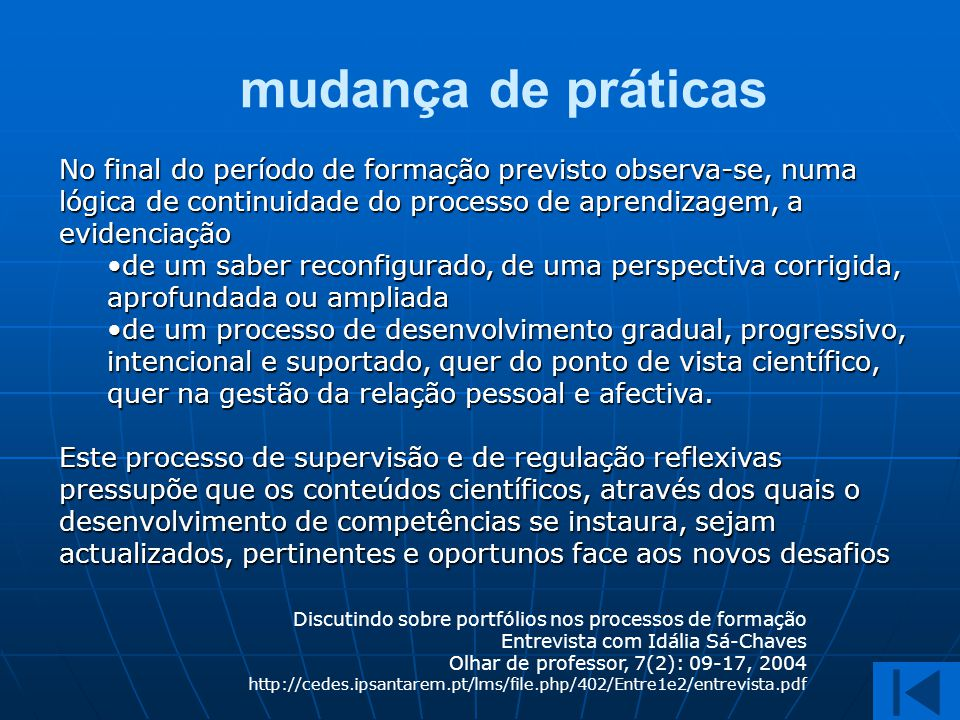 mudança de práticas No final do período de formação previsto observa-se, numa lógica de continuidade do processo de aprendizagem, a evidenciação •de u