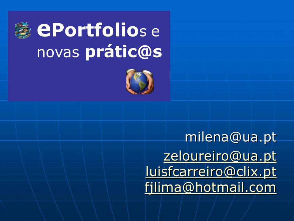 milena@ua.pt zeloureiro@ua.pt luisfcarreiro@clix.pt fjlima@hotmail.com zeloureiro@ua.pt luisfcarreiro@clix.pt fjlima@hotmail.com e Portfolio s e novas