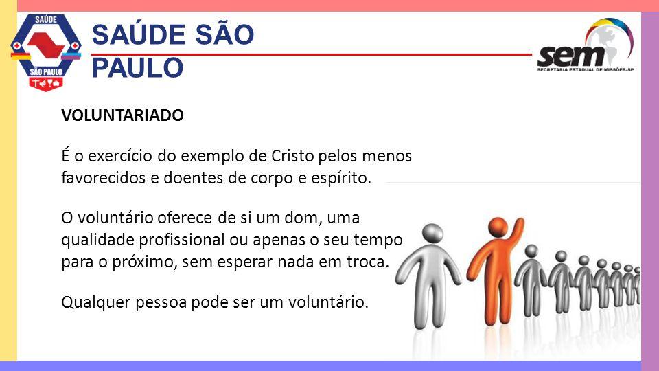 SAÚDE SÃO PAULO OBJETIVO Atingir comunidades em torno de igrejas locais, principalmente as mais carentes.