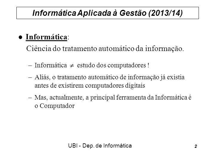Informática Aplicada à Gestão (2013/14) UBI - Dep.