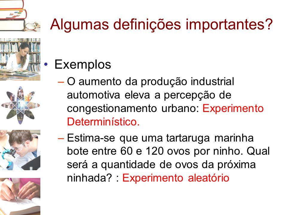 Algumas definições importantes? •Exemplos –O aumento da produção industrial automotiva eleva a percepção de congestionamento urbano: Experimento Deter