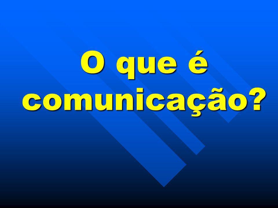 O que é comunicação?