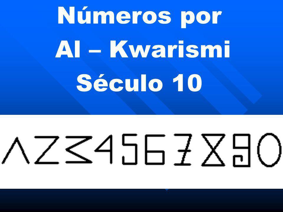 Números por Al – Kwarismi Século 10