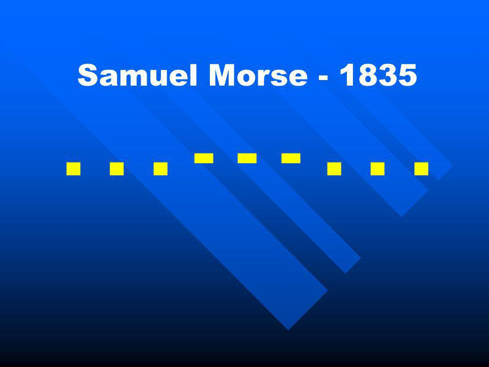 Samuel Morse - 1835... - - -...
