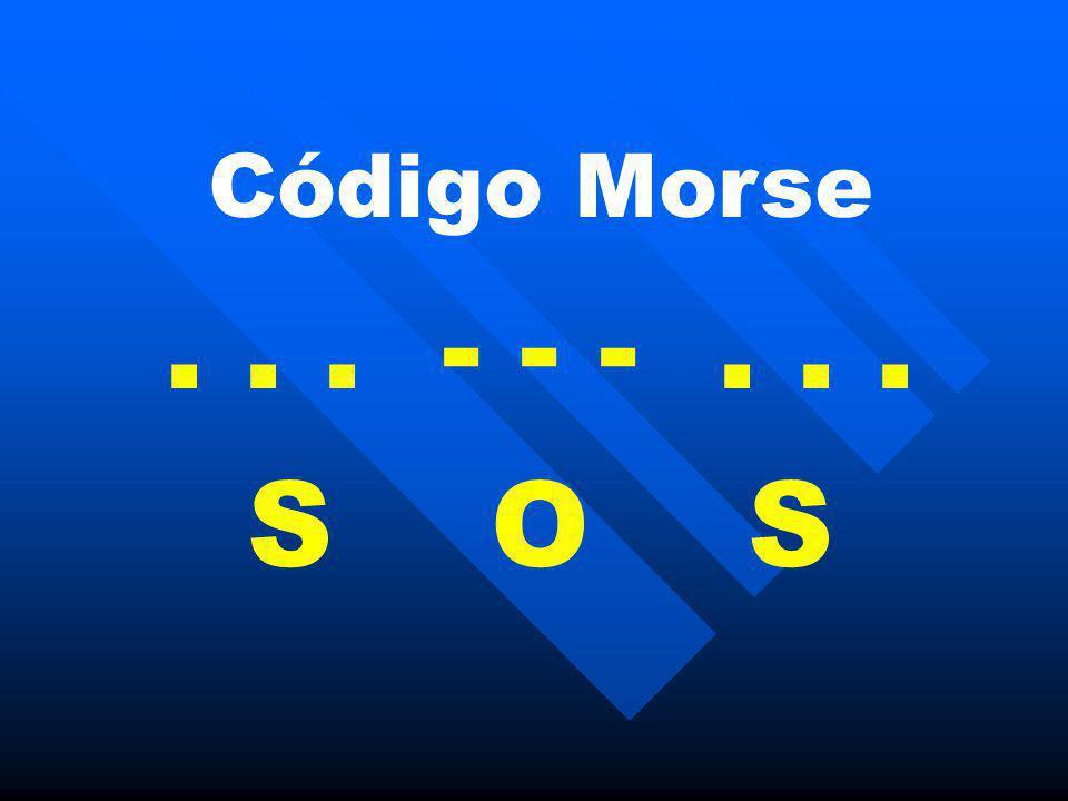 Código Morse... - - -... S O S