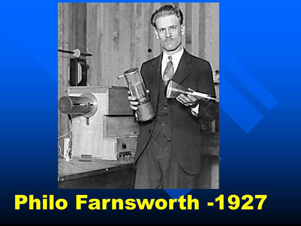 Philo Farnsworth -1927