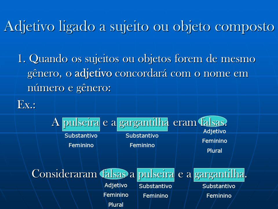 Adjetivo Feminino Plural Substantivo Feminino Adjetivo ligado a sujeito ou objeto composto Substantivo Feminino Substantivo Feminino Substantivo Femin