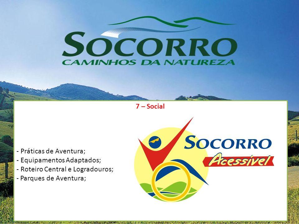 7 – Social - Práticas de Aventura; - Equipamentos Adaptados; - Roteiro Central e Logradouros; - Parques de Aventura;