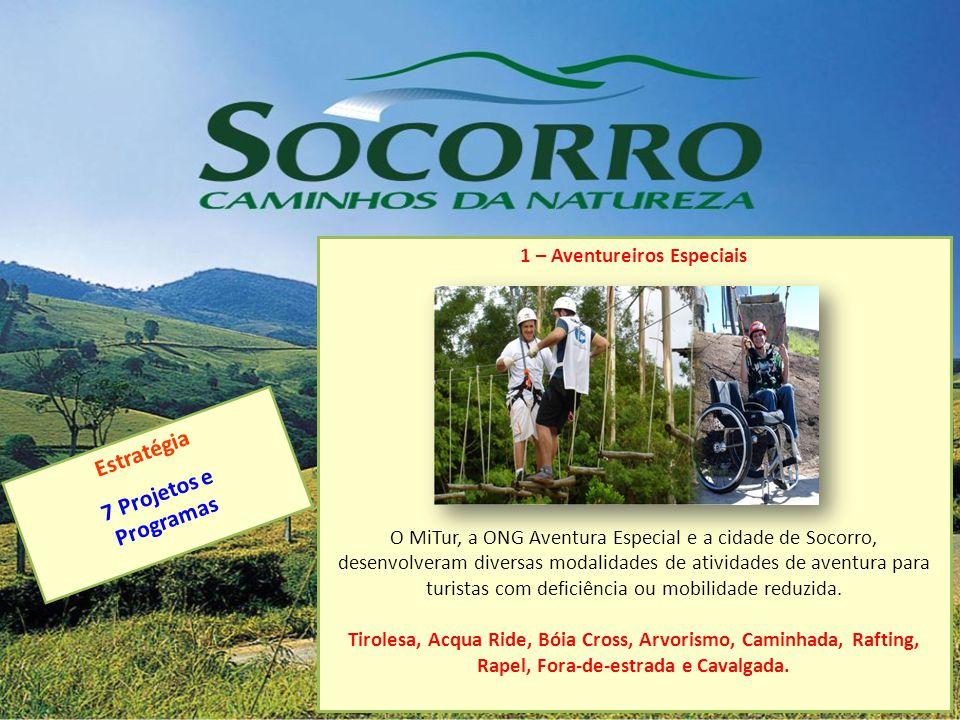 1 – Aventureiros Especiais O MiTur, a ONG Aventura Especial e a cidade de Socorro, desenvolveram diversas modalidades de atividades de aventura para t