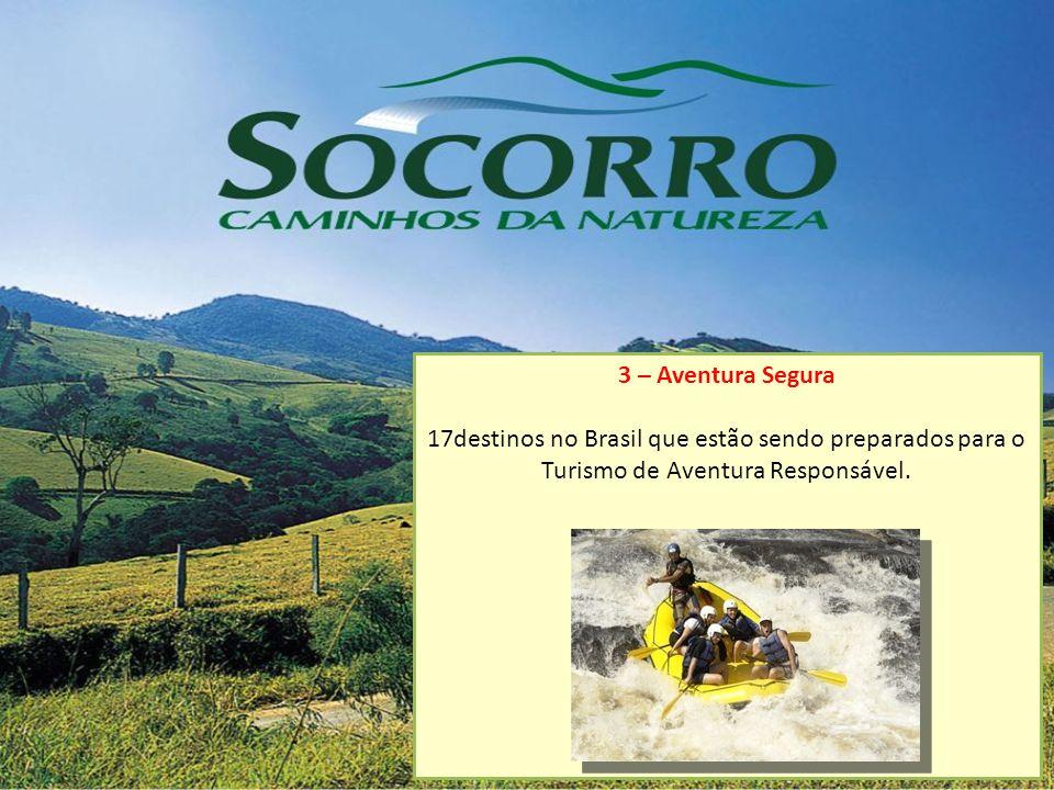 3 – Aventura Segura 17destinos no Brasil que estão sendo preparados para o Turismo de Aventura Responsável.