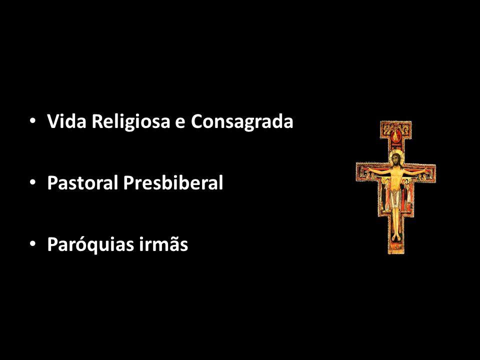 • Vida Religiosa e Consagrada • Pastoral Presbiberal • Paróquias irmãs