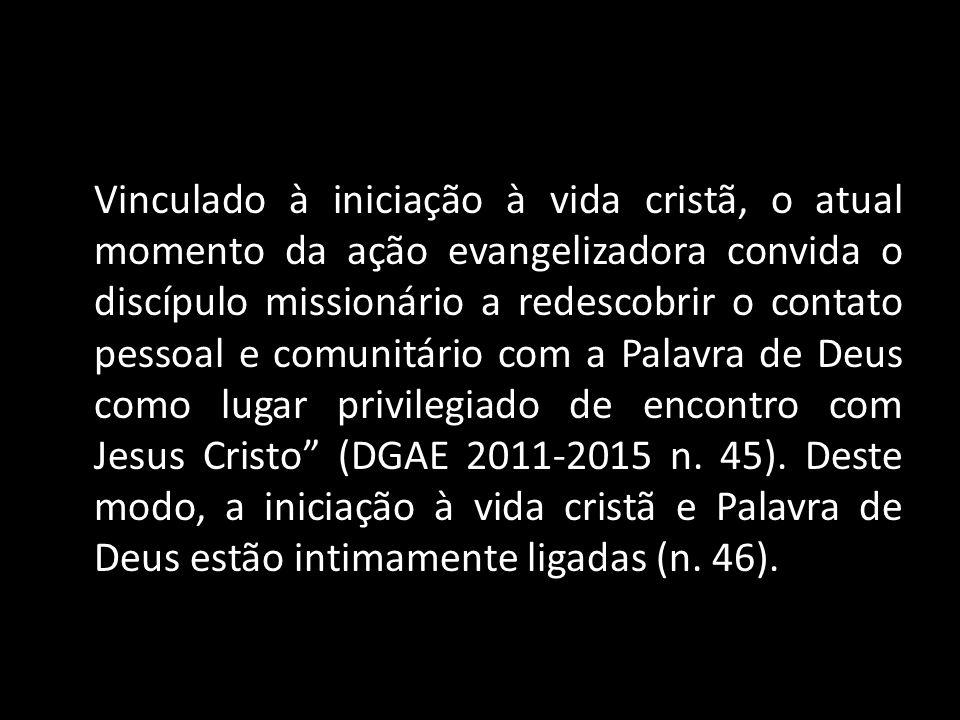 Vinculado à iniciação à vida cristã, o atual momento da ação evangelizadora convida o discípulo missionário a redescobrir o contato pessoal e comunitá