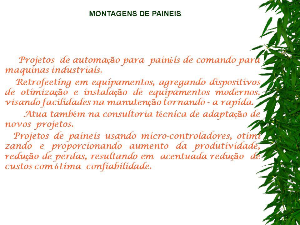 · Projetos de automa ç ã o para pain é is de comando para maquinas industriais.