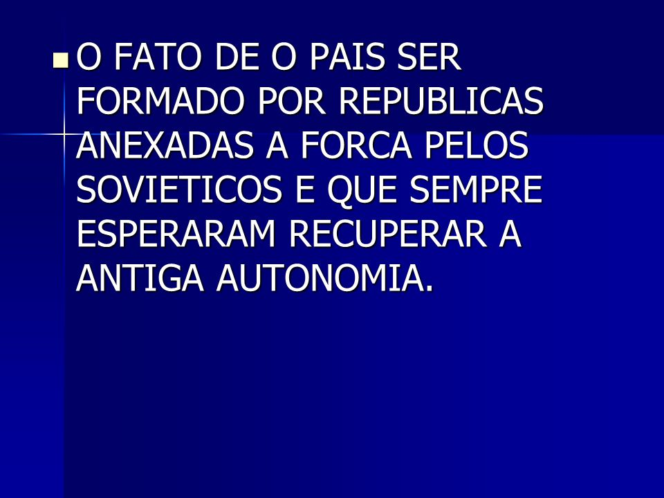 O GOLPE DE AGOSTO DE 1991  AO MESMO TEMPO QUE AS MUDANCAS REALIZADAS NA URSS DESAGRADAVAM CADA VEZ MAIS OS BUROCRATAS QUE TEMIAM PERDER SEUS PRIVILEGIOS, CRESCIAM OS MOVIMENTOS NACIONALISTAS NAS REPUBLICAS SOVIETICAS.