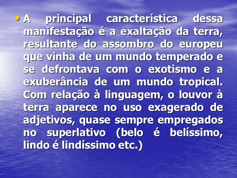 • O melhor exemplo da escola quinhentista brasileira é Pero Vaz de Caminha.