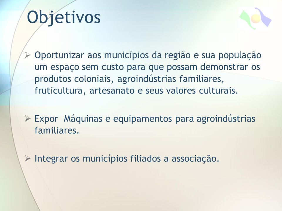  Oportunizar aos municípios da região e sua população um espaço sem custo para que possam demonstrar os produtos coloniais, agroindústrias familiares