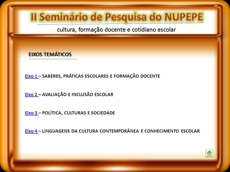 cultura, formação docente e cotidiano escolar Neste Anais encontram-se: o texto da conferência proferida pelo professor Dr. Roberto Valdés Puentes (FA