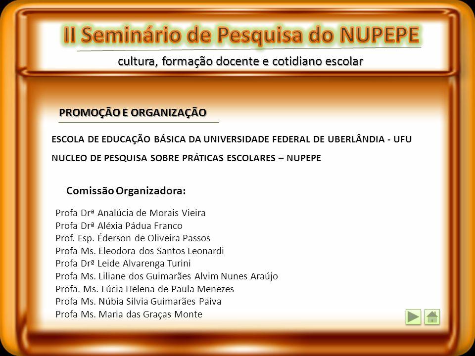 cultura, formação docente e cotidiano escolar Reitor: Alfredo Júlio Fernandes Neto Vice-Reitor: Darizon Alves De Andrade Pró-Reitor de Graduação: Wald