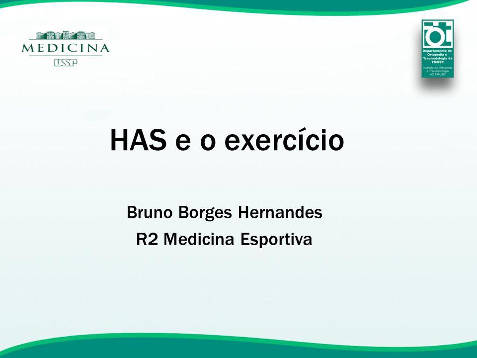 HAS e o exercício Bruno Borges Hernandes R2 Medicina Esportiva