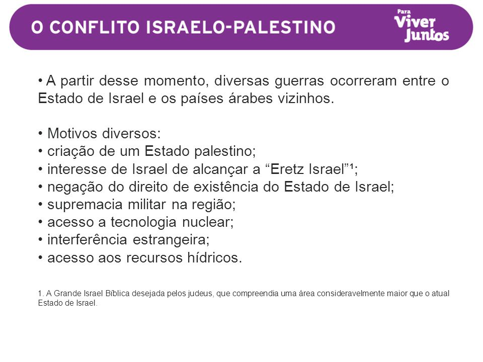 • A partir desse momento, diversas guerras ocorreram entre o Estado de Israel e os países árabes vizinhos.
