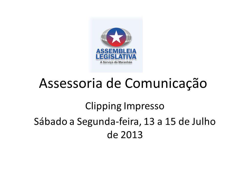 Assessoria de Comunicação Clipping Impresso Sábado a Segunda-feira, 13 a 15 de Julho de 2013