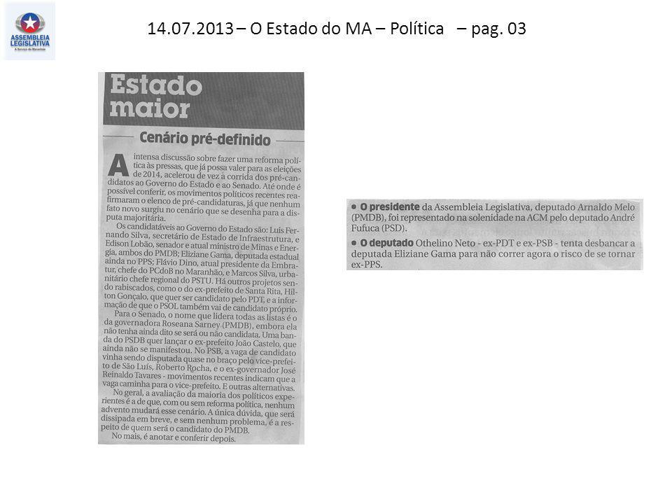 14.07.2013 – O Estado do MA – Política – pag. 03
