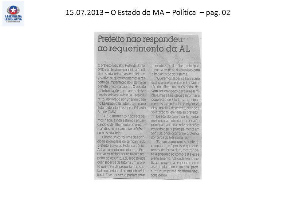 15.07.2013 – O Estado do MA – Política – pag. 03