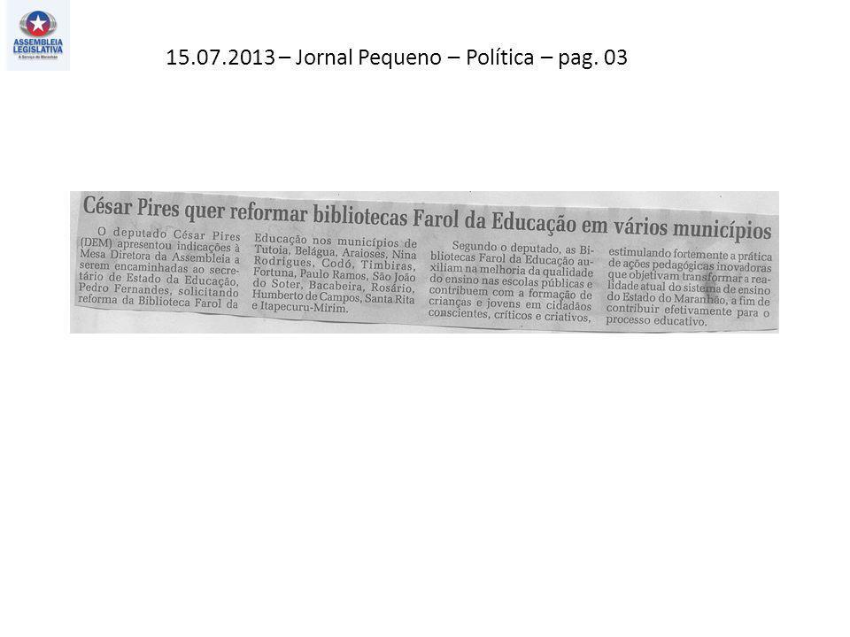 15.07.2013 – Jornal Pequeno – Política – pag. 03