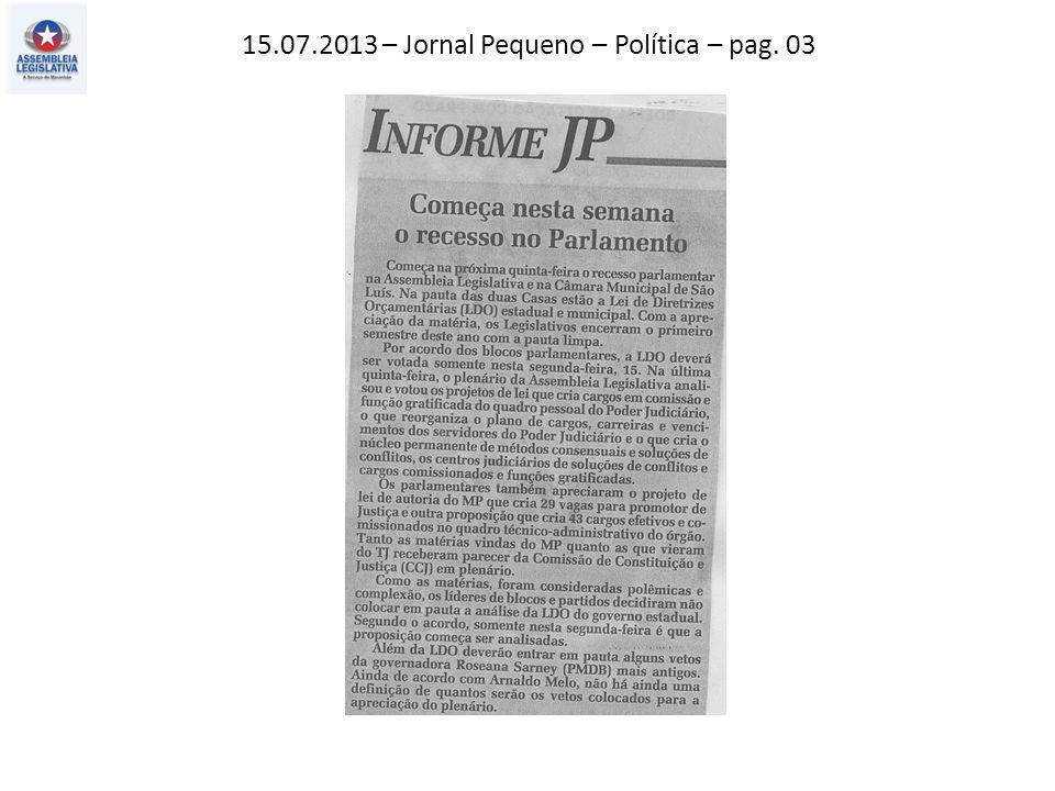 13.07.2013 – O Estado do MA – Política – pag. 03