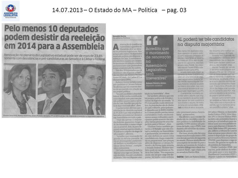 14.07.2013 – O Estado do MA – Politica – pag. 03