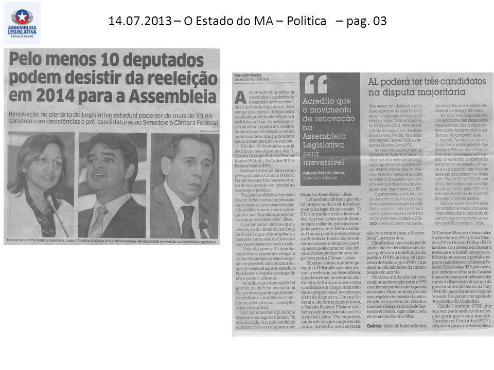 14.07.2013 – O Estado do MA – Política – pag. 03