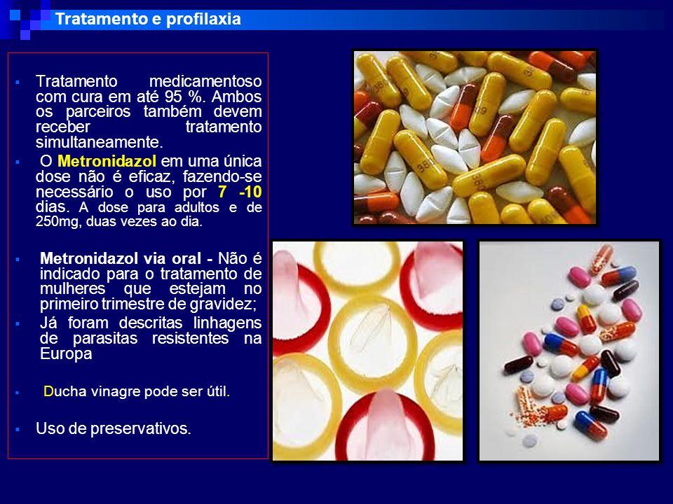 Tratamento e profilaxia  Tratamento medicamentoso com cura em até 95 %.