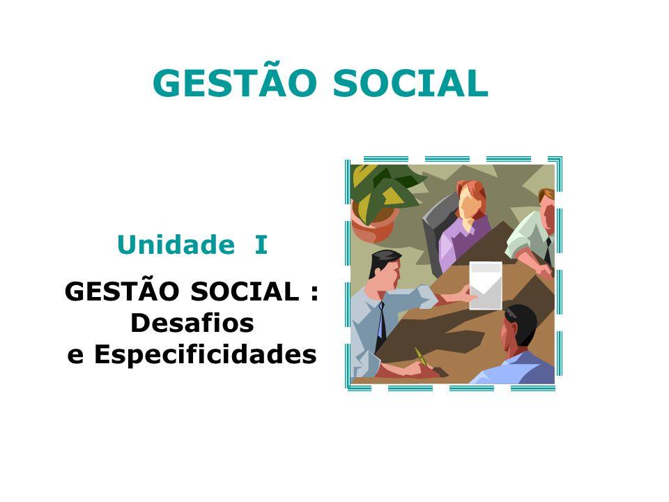 GESTÃO SOCIAL Unidade I GESTÃO SOCIAL : Desafios e Especificidades