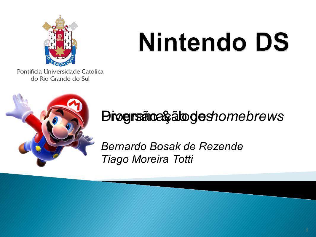 Programação de homebrews 1 Bernardo Bosak de Rezende Tiago Moreira Totti Diversão & Jogos