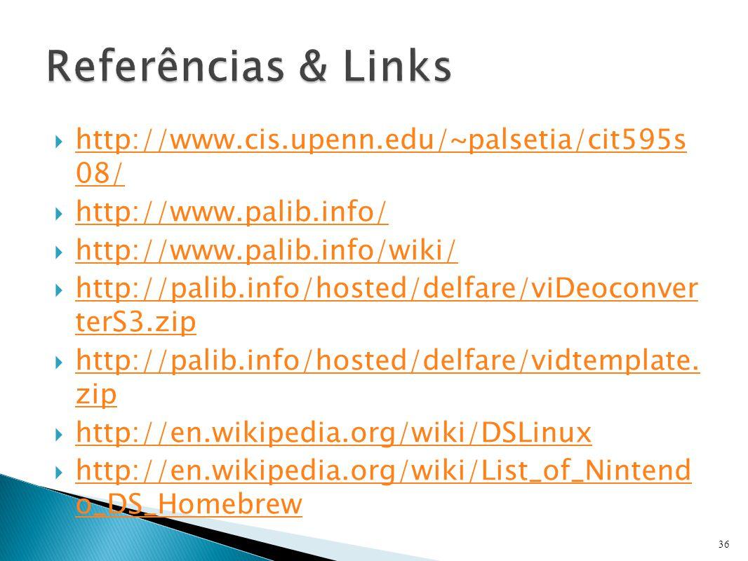  http://www.cis.upenn.edu/~palsetia/cit595s 08/ http://www.cis.upenn.edu/~palsetia/cit595s 08/  http://www.palib.info/ http://www.palib.info/  http://www.palib.info/wiki/ http://www.palib.info/wiki/  http://palib.info/hosted/delfare/viDeoconver terS3.zip http://palib.info/hosted/delfare/viDeoconver terS3.zip  http://palib.info/hosted/delfare/vidtemplate.
