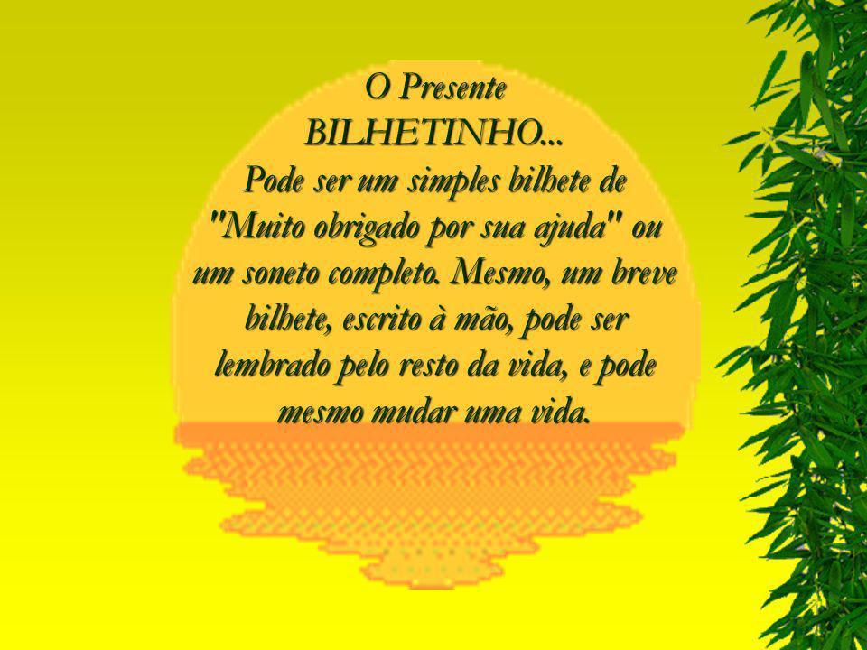 O Presente BILHETINHO...