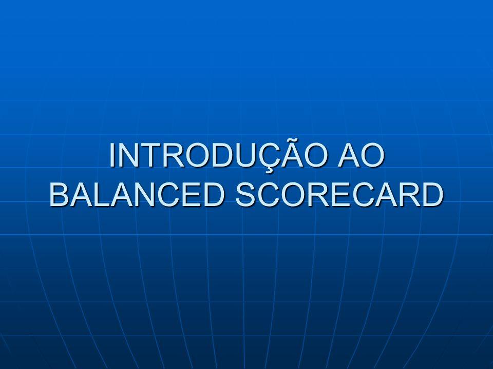 INTRODUÇÃO AO BALANCED SCORECARD