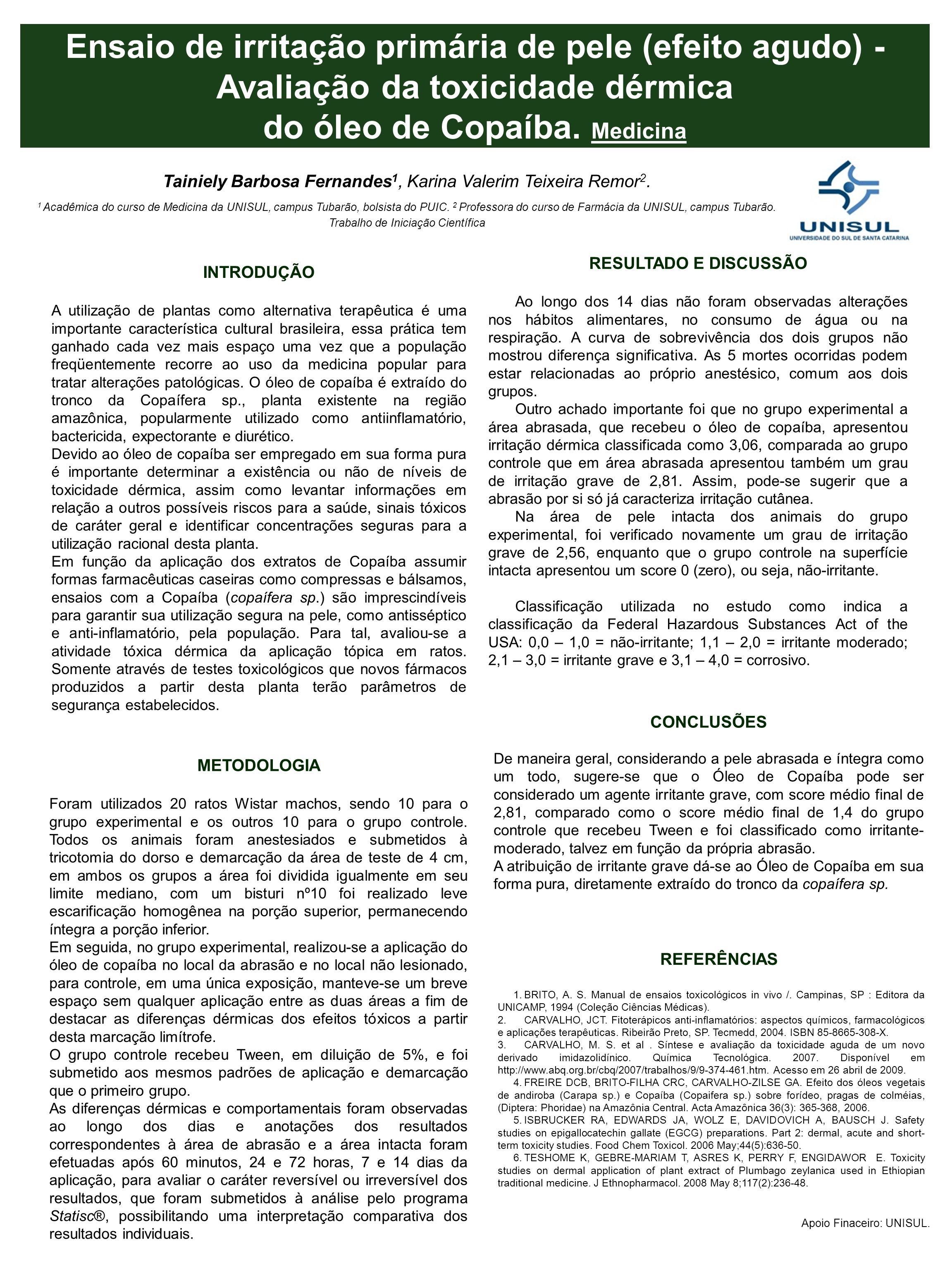 Ensaio de irritação primária de pele (efeito agudo) - Avaliação da toxicidade dérmica do óleo de Copaíba. Medicina Tainiely Barbosa Fernandes 1, Karin