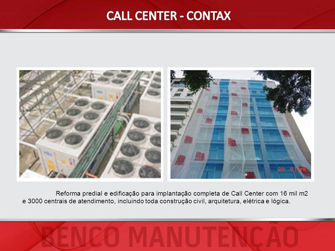 Reforma predial e edificação para implantação completa de Call Center com 16 mil m2 e 3000 centrais de atendimento, incluindo toda construção civil, a