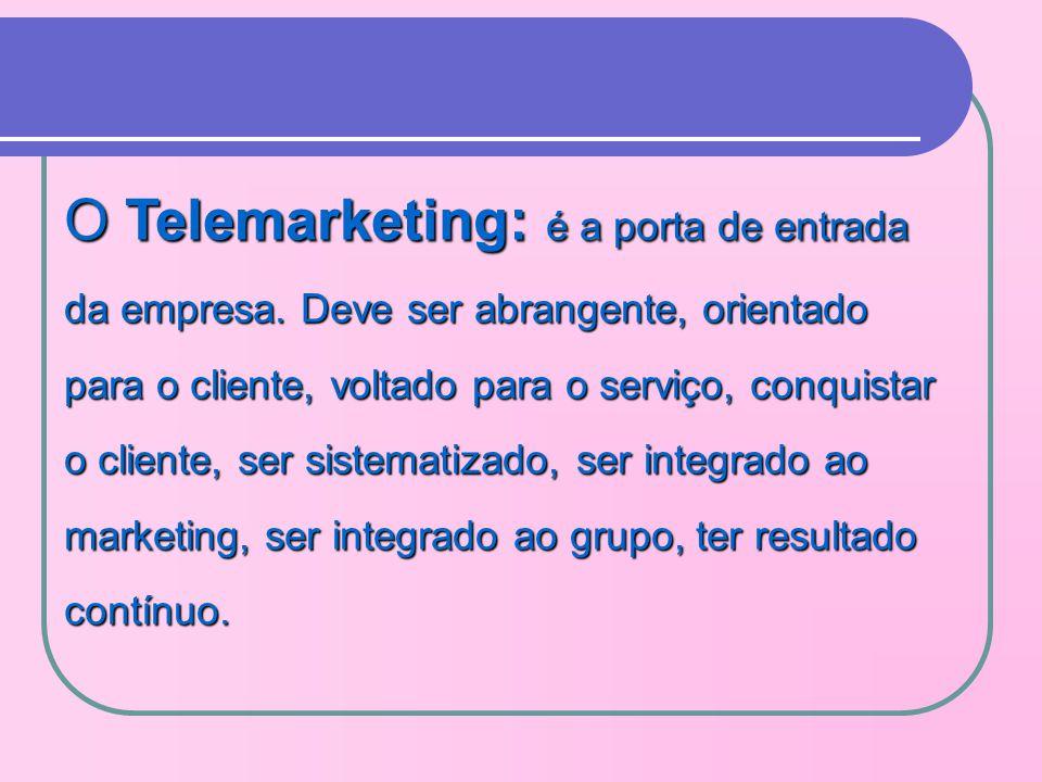 O Telemarketing: é a porta de entrada da empresa.