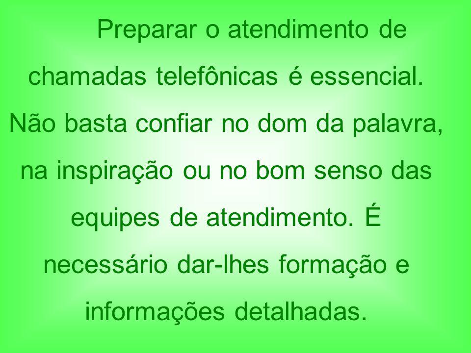 Algumas técnicas de preparo ao atendimento telefônico: