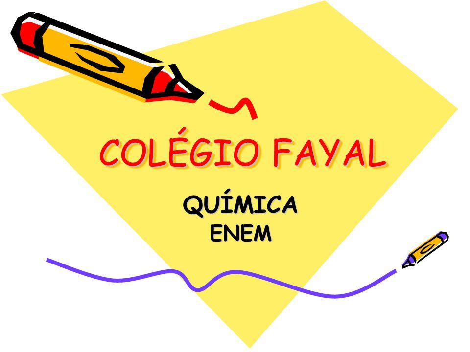 COLÉGIO FAYAL COLÉGIO FAYAL QUÍMICAENEM