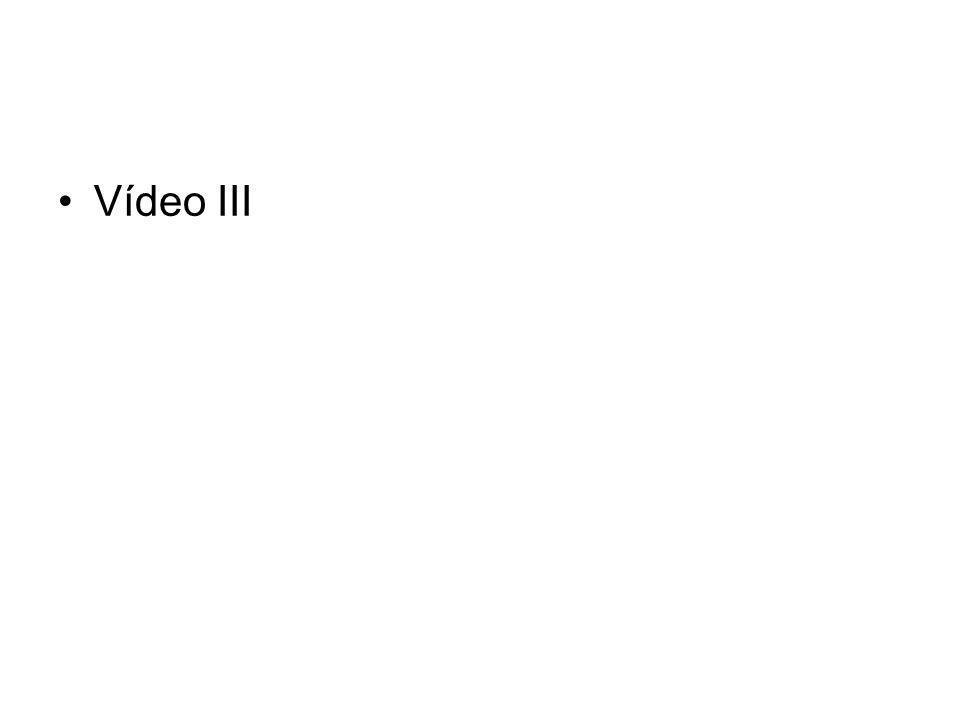 •Vídeo III