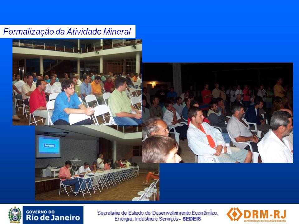 Secretaria de Estado de Desenvolvimento Econômico, Energia, Indústria e Serviços - SEDEIS Formalização da Atividade Mineral