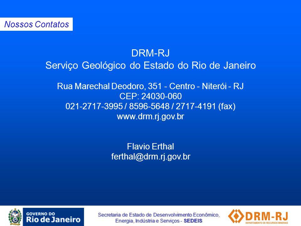 Secretaria de Estado de Desenvolvimento Econômico, Energia, Indústria e Serviços - SEDEIS DRM-RJ Serviço Geológico do Estado do Rio de Janeiro Rua Mar