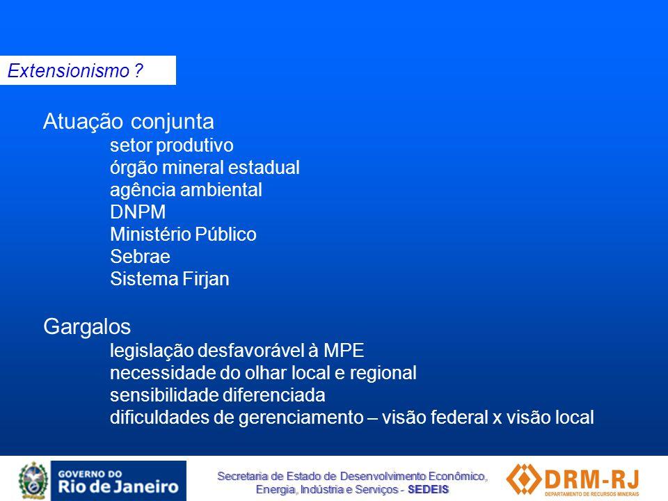 Secretaria de Estado de Desenvolvimento Econômico, Energia, Indústria e Serviços - SEDEIS Atuação conjunta setor produtivo órgão mineral estadual agên